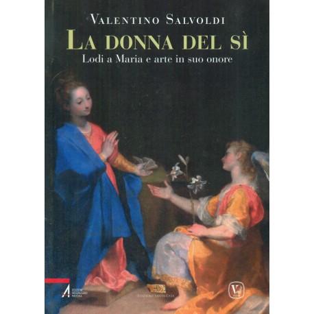 La donna del Sì, Lodi a Maria e arte in suo onore