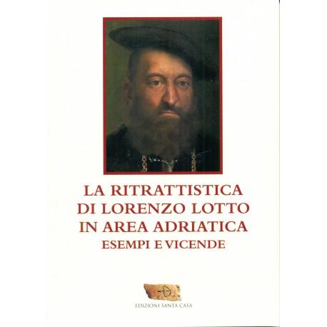 La Ritrattistica di Lorenzo Lotto in Area Adriatica, esempi e vicende