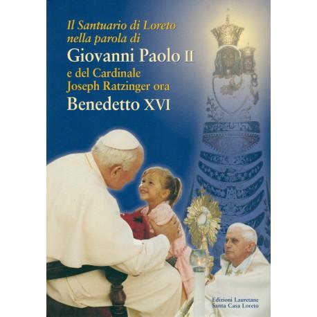 Il Santuario di Loreto nella parola di Giovanni Paolo II e del Cardinale Joseph Ratzinger