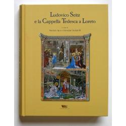Ludovico Seitz e la Cappella Tedesca a Loreto